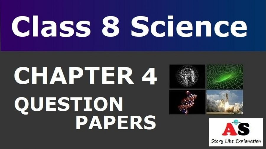 Class 8 Science Chapter 4 Question Papers
